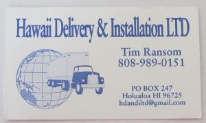 Business Card For Tim Ransom of Hawaii Delivery & Installation, LTD
